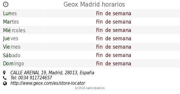 Abierto principio Descolorar  Geox Madrid horarios, CALLE ARENAL 19