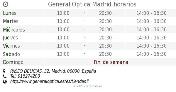b7ec01cab7 General Optica Madrid horarios, PASEO DELICIAS, 32